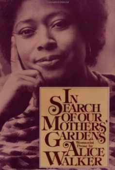In Search of Our Mother's Gardens Alice Walker